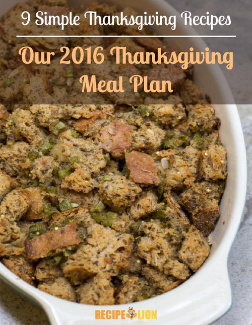 9 Simple Thanksgiving Recipes Our 2016 Thanksgiving Meal Plan