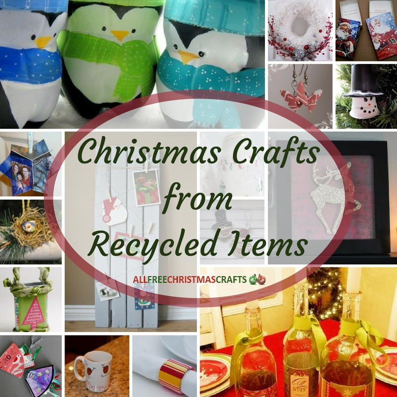 57 christmas crafts from recycled items for Recycled crafts to sell