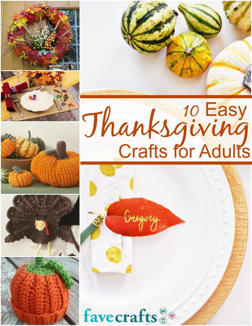10 Easy Thanksgiving Crafts For Adults Free Ebook Favecrafts Com