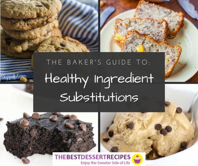 The Bakers Guide to Healthy Ingredient Substitutions