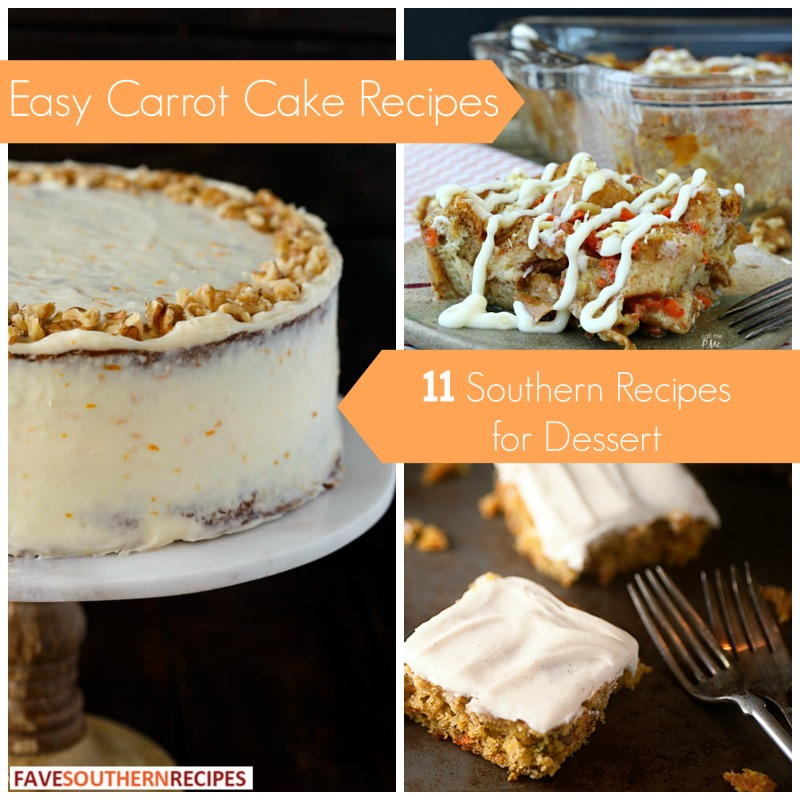 Easy Carrot Cake Recipes: 11 Southern Recipes For Dessert