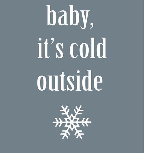 Baby Its Cold Outside Printable