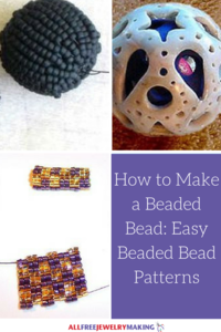 How to Make a Beaded Bead: 7 Easy Beaded Bead Patterns