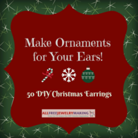 Make Ornaments for Your Ears! 50 DIY Christmas Earrings