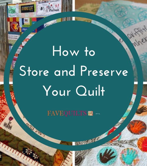 How to Store and Preserve Your Quilt
