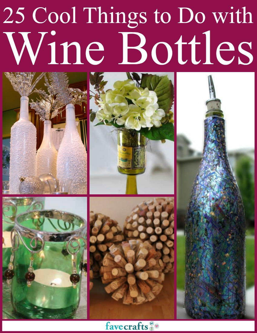 """25 Cool Things To Do With Wine Bottles"" Free EBook"