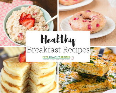 16 Incredibly Healthy Breakfast Recipes