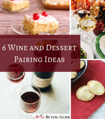 6 Wine and Dessert Pairing Ideas