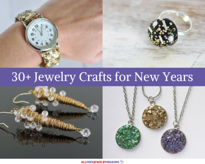 30 Jewelry Crafts for New Years Eve