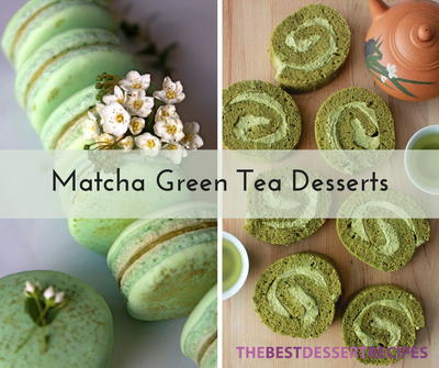 12 Matcha Green Tea Dessert Recipes