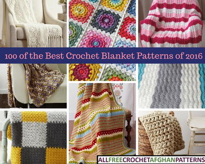 100 Best Crochet Blanket Patterns of 2016
