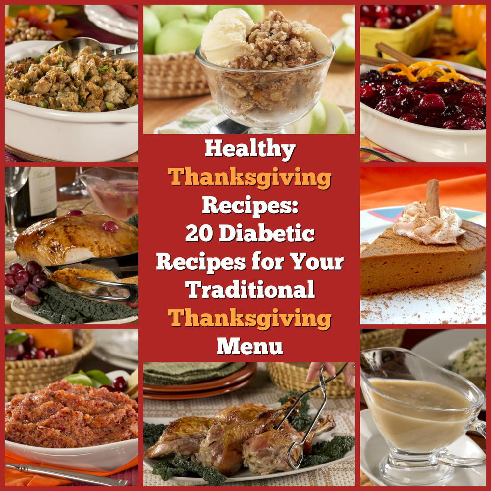 Healthy Thanksgiving Recipes: 20 Diabetic Recipes For Your