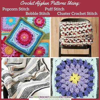 58 Crochet Afghan Patterns Using the Popcorn Stitch Bobble Stitch Puff Stitch and Cluster Crochet Stitch