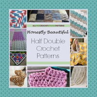 26 Honestly Beautiful Half Double Crochet Patterns