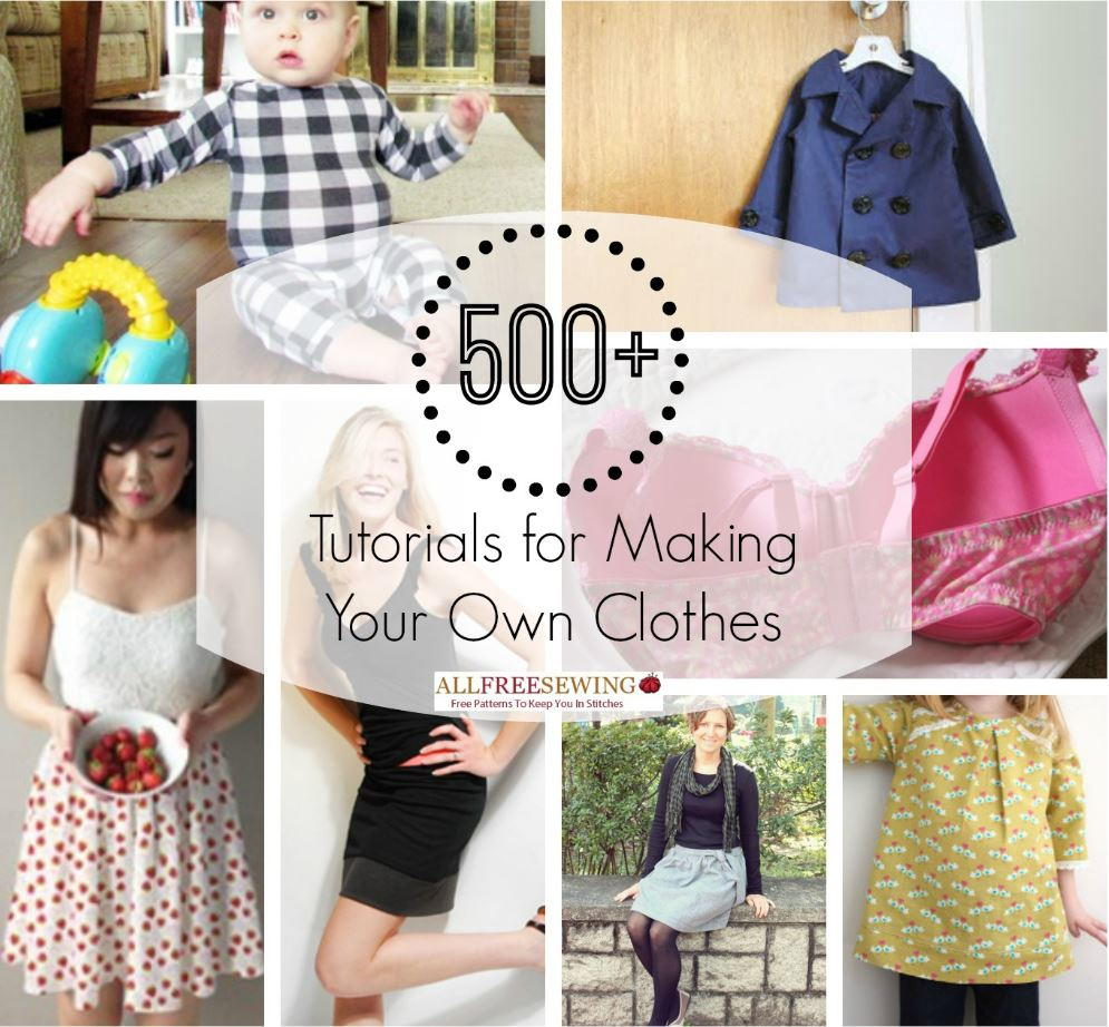 500 Tutorials For Making Your Own Clothes Allfreesewing Com
