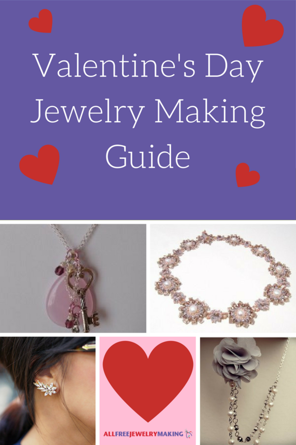 Valentine's Day Jewelry Making Guide