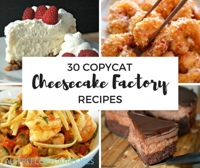 30 Best Cheesecake Factory Copycat Recipes