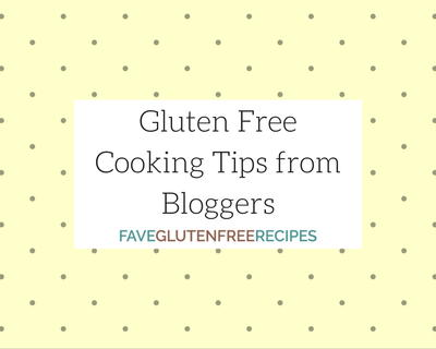 Gluten Free Cooking Tips from Bloggers