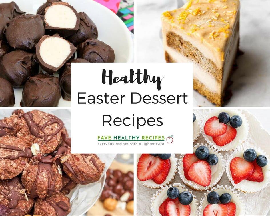 18 Healthy Easter Dessert Recipes Favehealthyrecipes Com