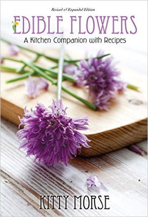 Edible Flowers: A Kitchen Companion with Recipes