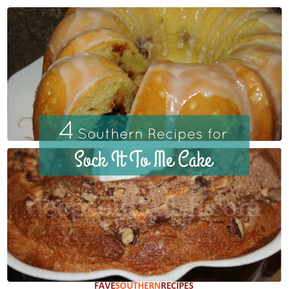 4 Southern Recipes For Sock It To Me Cake