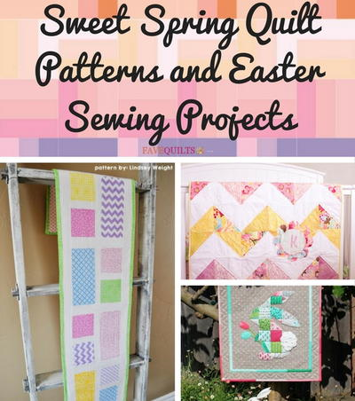 Sweet Spring Quilt Patterns and Easter Sewing Projects