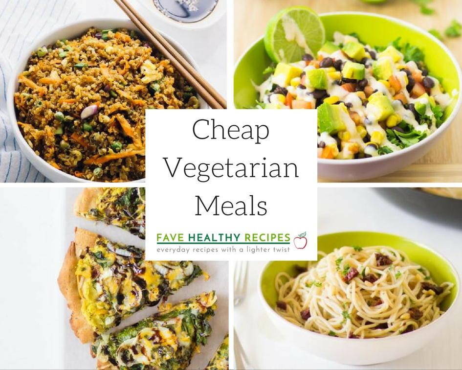 30 cheap vegetarian meals favehealthyrecipes