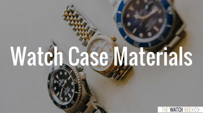 Watch Case Materials