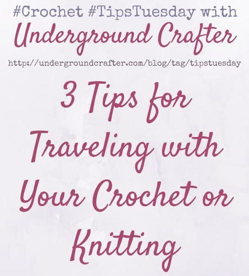 3 Tips for Traveling with Your Crochet