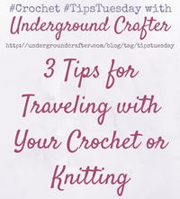 Tips for Traveling with Your Crochet