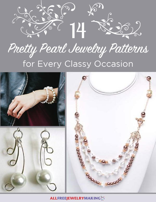 14 Pretty Pearl Jewelry Patterns for Every Occasion