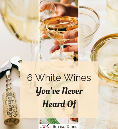 6 White Wines Youve Never Heard Of