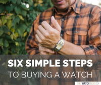 The Six Simple Steps to Buying a Watch
