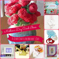24 Mother's Day Card Ideas and Other Crafts for Mother's Day