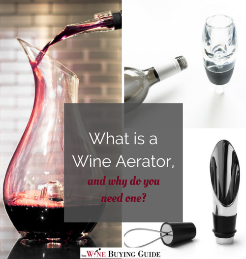 What is a wine aerator and why do you need one