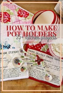 25+ How to Make Potholders Patterns and Other Kitchen Projects
