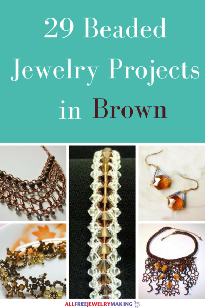 Beautiful Beading Patterns 29 DIY Jewelry Projects in Brown