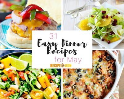 31 Easy Dinner Recipes for May
