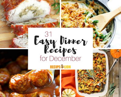 31 Easy Dinner Recipes for December