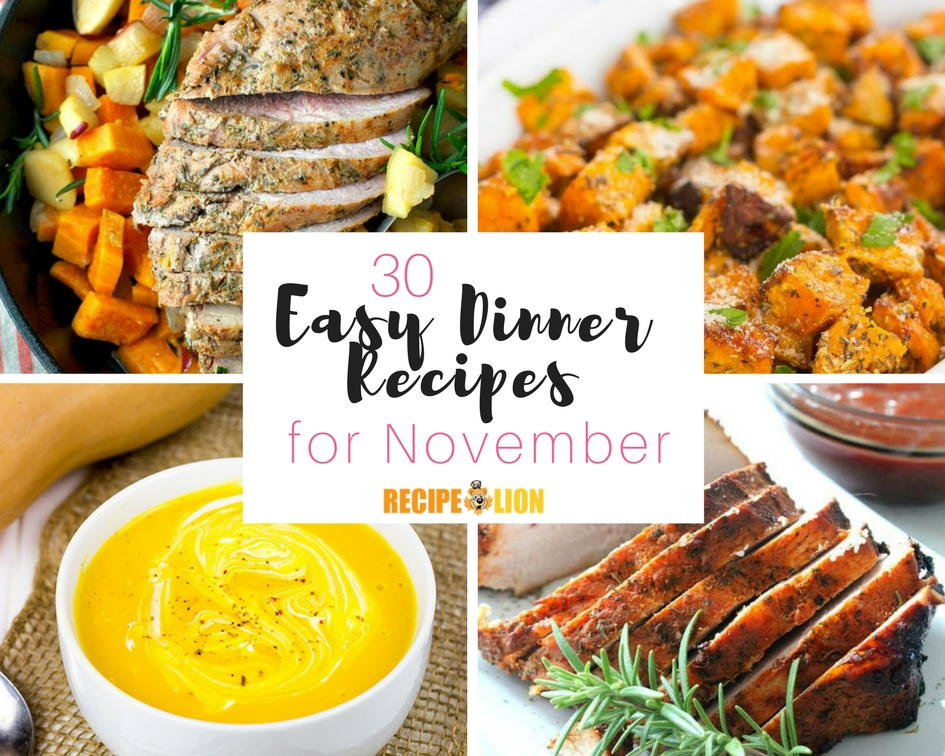 30 easy dinner recipes for november for Easy to cook dinner recipes for two