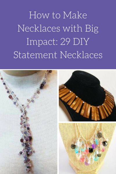 How to Make Necklaces with Big Impact 29 DIY Statement Necklaces
