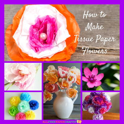 How To Make Tissue Paper Flowers 14 Paper Craft Ideas