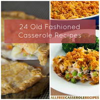 24 Old Fashioned Casserole Recipes