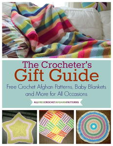 The Crocheter's Gift Guide: Free Crochet Afghan Patterns, Baby Blankets and More for All Occasions free eBook