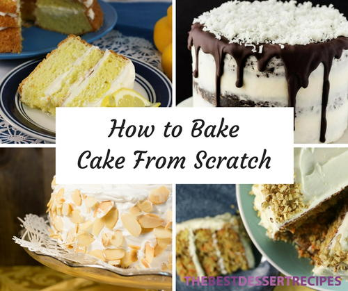 How to Make a Cake from Scratch 9 Cake Baking Tips