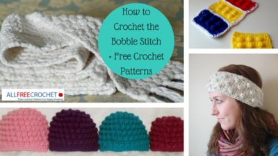 How to Crochet the Bobble Stitch  Free Crochet Patterns