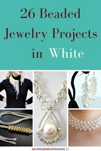 Beautiful Beading Patterns: 26 DIY Jewelry Projects in White