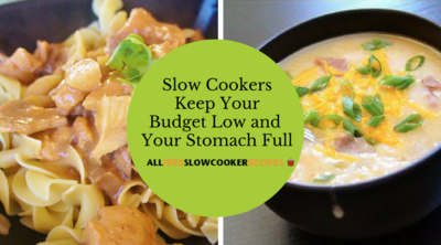 Slow Cookers Keep Your Budget Low and Stomachs Full