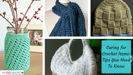 Caring for Crochet Items: 7 Tips You Need To Know