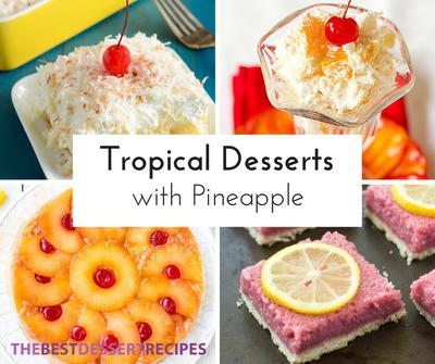 20 Tropical Desserts with Pineapple